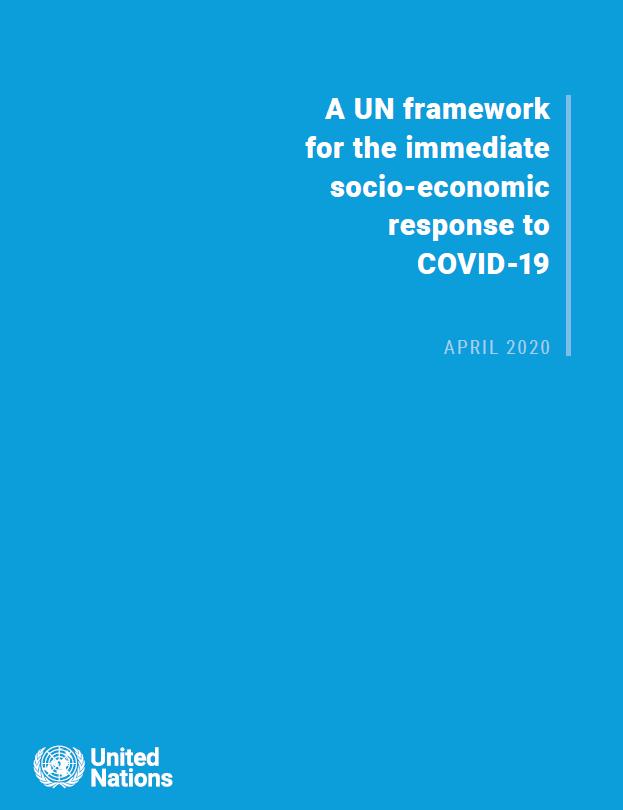 A UN framework for the immediate socio-economic response to COVID-19