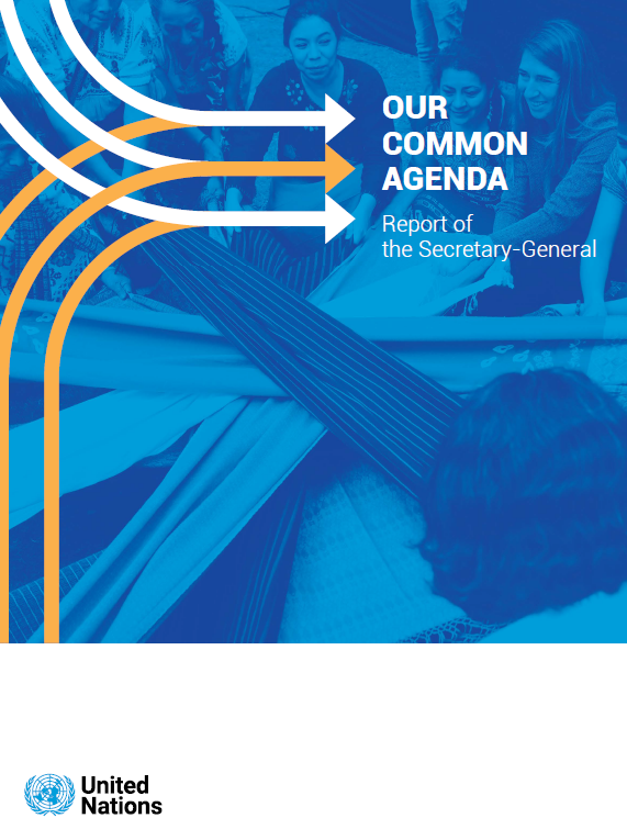 OUR COMMON AGENDA - Report of the Secretary-General